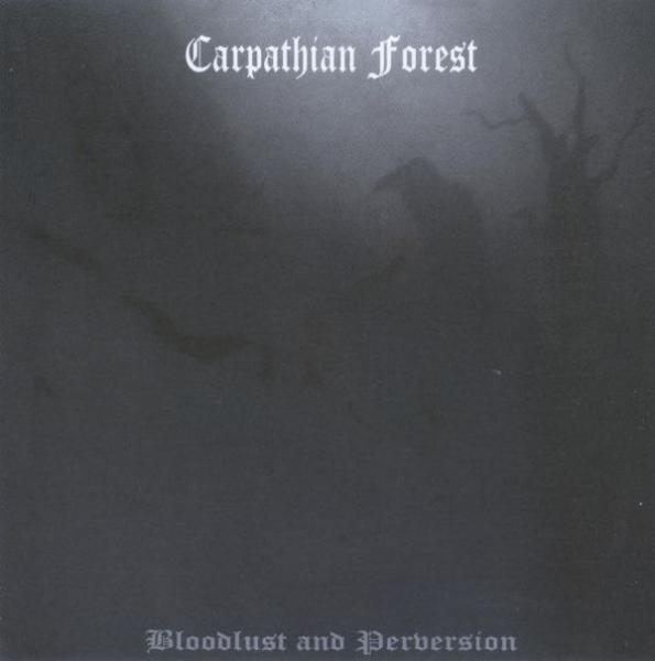 CARPATHIAN FOREST : Bloodlust And Perversion 2ND HAND