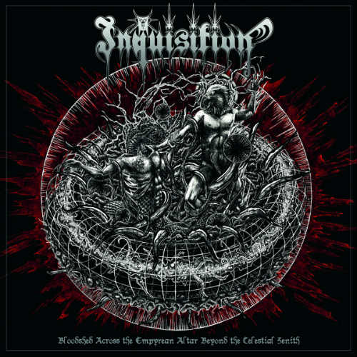 INQUISITION : Bloodshed Across the Empyrean Altar Beyond the Celestial Zenith
