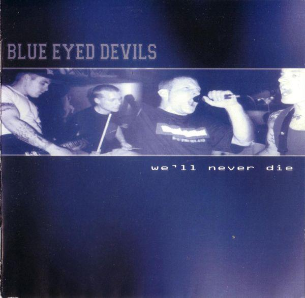 BLUE EYED DEVILS : We'll Never Die 2ND HAND