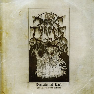 DARKTHRONE : Sempiternal Past - The Darkthrone Demos