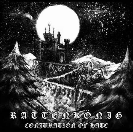 RATTENKÖNIG : Conjuration of Hate