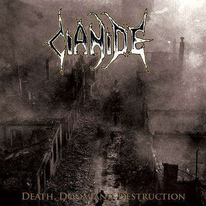 CIANIDE : Death, Doom and Destruction
