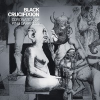 BLACK CRUCIFIXION : Coronation Of King Darkness 2ND HAND