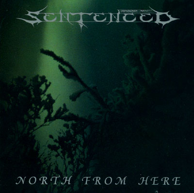 SENTENCED : North from Here 2ND HAND