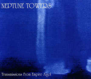 NEPTUNE TOWERS : Transmissions From Empire Algol