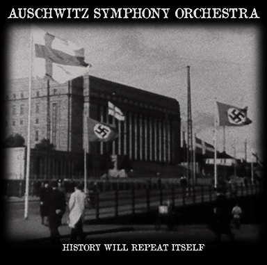 AUSCHWITZ SYMPHONY ORCHESTRA : History Will Repeat Itself 2ND HAND