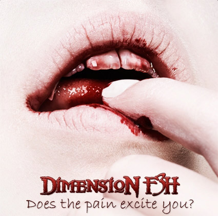DIMENSION F3H : Does the Pain Excite You?