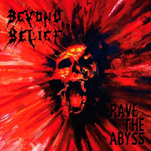 BEYOND BELIEF : Rave the Abyss