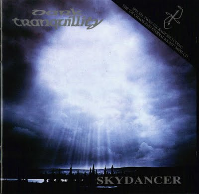 DARK TRANQUILLITY : Skydancer + Of Chaos...