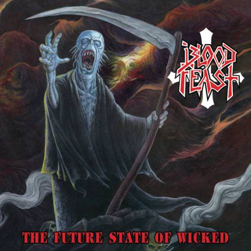 BLOOD FEAST : The Future State of Wicked