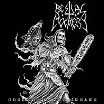 BESTIAL MOCKERY : Gospel of The Insane