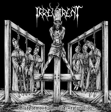 IRREVERENT : Blasphemous Crucifix Profanation 2ND HAND