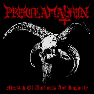 PROCLAMATION : Messiah Of Darkness And Impurity 2ND HAND