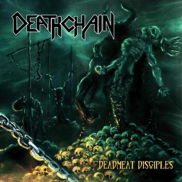 DEATHCHAIN : Deadmeat Disciples 2ND HAND