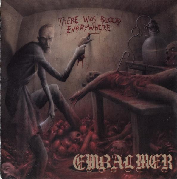 EMBALMER : There Was Blood Everywhere