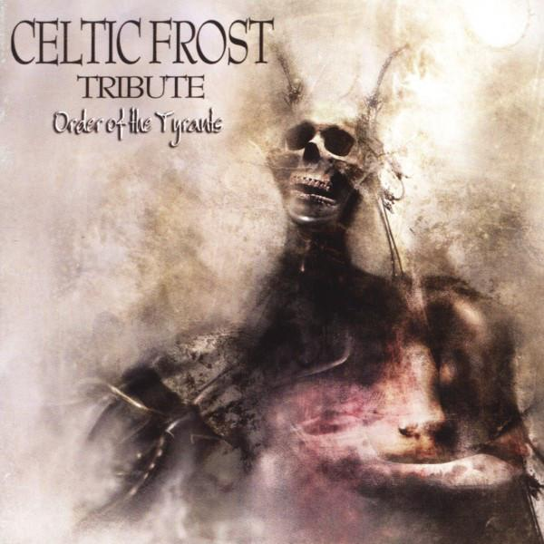 V/A : Celtic Frost Tribute - Order Of The Tyrants