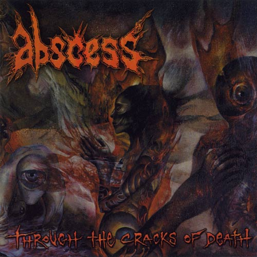 ABSCESS : Through the Cracks of Death