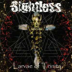 SIGHTLESS : Larvae of Trinity 2ND HAND