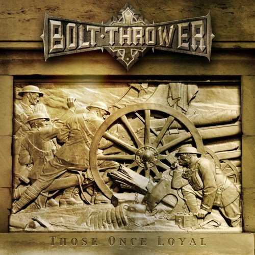 BOLT THROWER : Those Once Loyal
