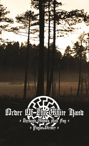 ORDER OF THE WHITE HAND : Through Woods and Fog