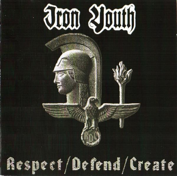 IRON YOUTH : Respect/Defend/Create