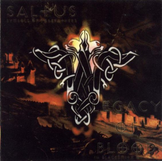 SALTUS / LEGACY OF BLOOD : Symbols of Forefathers / In Blacksmith of Hate