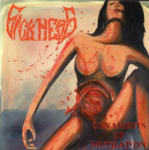 SICKNESS : Ornaments of Mutilation 2ND HAND