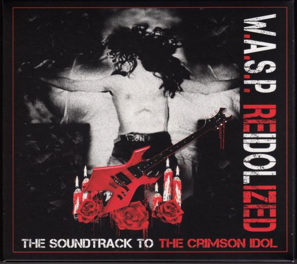 W.A.S.P. : Reidolized (The Soundtrack To The Crimson Idol)