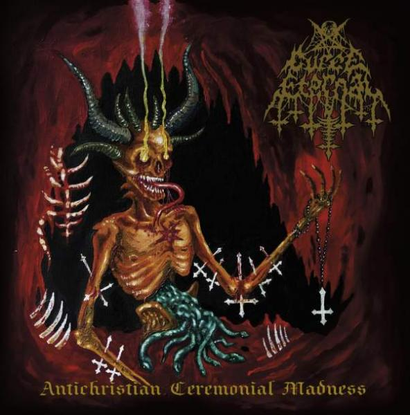 CURSE ETERNAL : Antichristian Ceremonial Madness