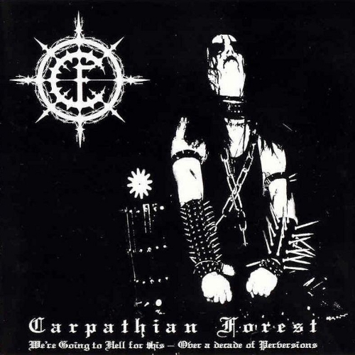 CARPATHIAN FOREST : We're Going to Hell for This - Over a Decade of Perversions