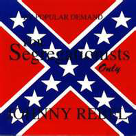 JOHNNY REBEL : For Segregationists Only