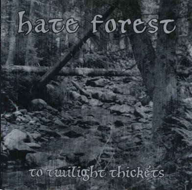 HATE FOREST : To Twilight Thickets
