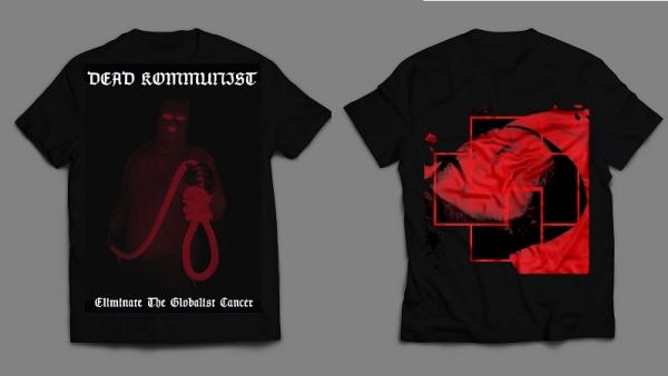 DEAD KOMMUNIST : Eliminate The Globalist Cancer TS XXL-size