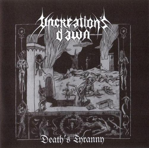 UNCREATION'S DAWN : Death's Tyranny