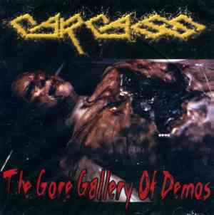 CARCASS : The Gore Gallery Of Demos