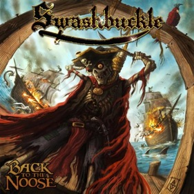 SWASHBUCKLE : Back to the Noose *