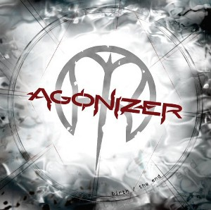 AGONIZER : Birth / The End *