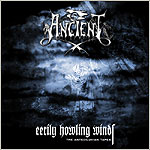 ANCIENT : Eerily Howling Winds - The Antediluvian Tapes