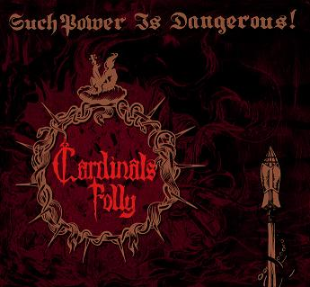 CARDINALS FOLLY : Such Power Is Dangerous!