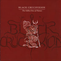 BLACK CRUCIFIXION : The Fallen One of Flames 2ND HAND