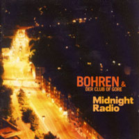 BOHREN & DER CLUB OF GORE : Midnight radio *