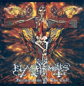 BLASPHEMOUS  : Incineration of the Cult *