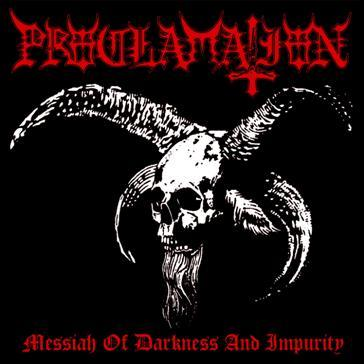 PROCLAMATION : Messiah of Darkness and Impurity