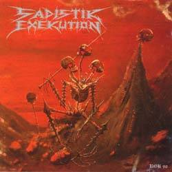 SADISTIK EXEKUTION : We Are Death Fuck You