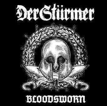 DER STÜRMER : Bloodsworn (The First Decade)