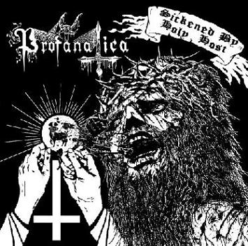 PROFANATICA : Sickened by Holy Host
