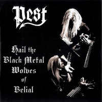 PEST (FIN) : Hail The Black Metal Wolves Of Belial