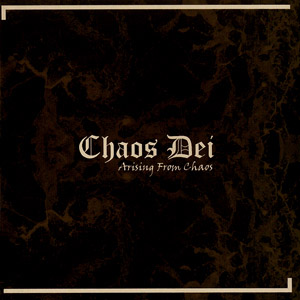 CHAOS DEI : Arising from Chaos