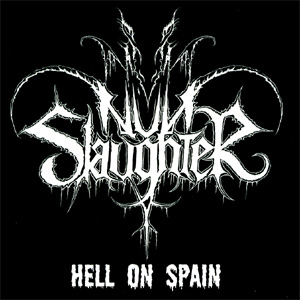 NUNSLAUGHTER : Hell On Spain 2ND HAND