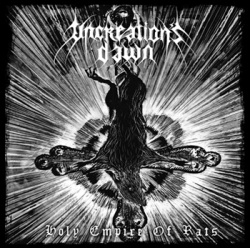 UNCREATION'S DAWN : Holy Empire of Rats